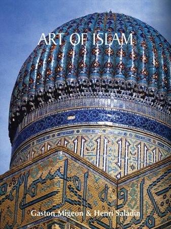 Art of Islam - Gaston Migeon, Henri Saladin