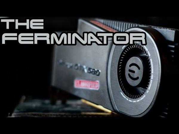 EVGA GTX 580 3GB CLASSIFIED - The Ferminator