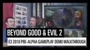 Beyond Good & Evil 2 – E3 2018 Pre-Alpha demo walkthrough
