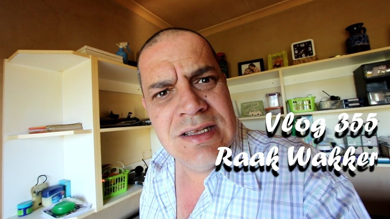 Vlog 355 Raak Wakker - The Daily Vlogger in Afrikaans 2018