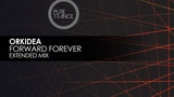 Orkidea - Forward Forever (Extended Mix Audio)