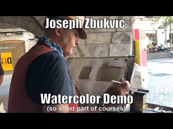 JOSEPH ZBUKVIC 's WATERCOLOR DEMO (a part of EPC Art Courses) 04