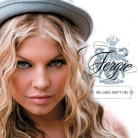 Fergie альбом Big Girls Don't Cry