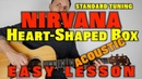 How to play Nirvana -Heart Shaped Box acoustic (standard tuning)