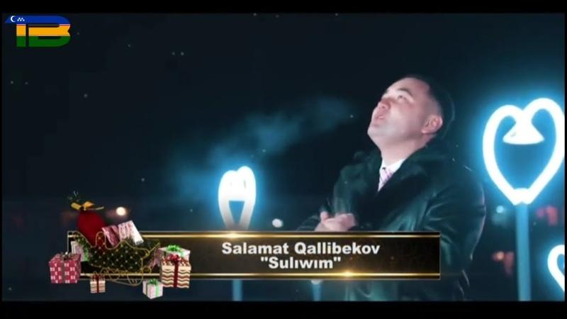 Salamat Qallibekov_Sulıwım   Саламат Қаллибеков_Сулыўым