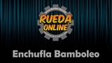 Enchufla Bamboleo