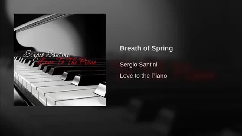 Sergio Santini - Breath of Spring (Дыхание весны)