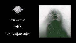 Dahlia - Les Papillons Noirs [Exclusive Download]