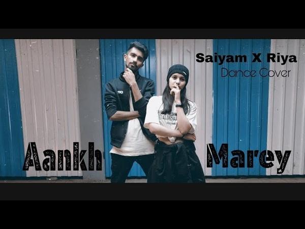 Aankh Marey - Simmba | Mika, Kumar Sanu, Neha Kakkar Tanishk Bagchi | Saiyam X Riya Dance Cover.