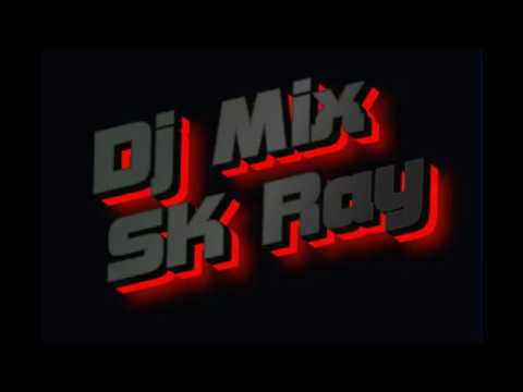 Dj Mix SK Ray 0003 mix