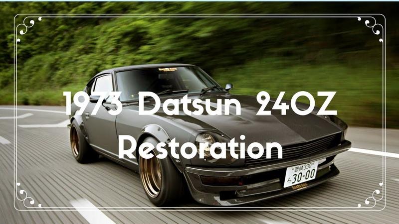 1973 Datsun 240Z Restoration [FULL EPISODE]