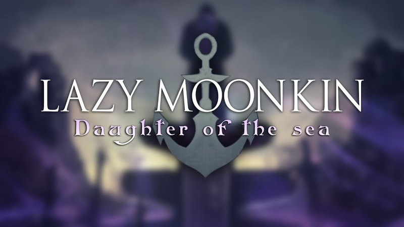 Lazy Moonkin - Daughter of the Sea (Warbringers: Jaina cover)