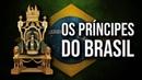 OS PRÍNCIPES HERDEIROS DA MONARQUIA BRASILEIRA