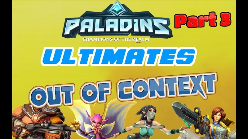 Paladins Ultimates Out of context PART 3
