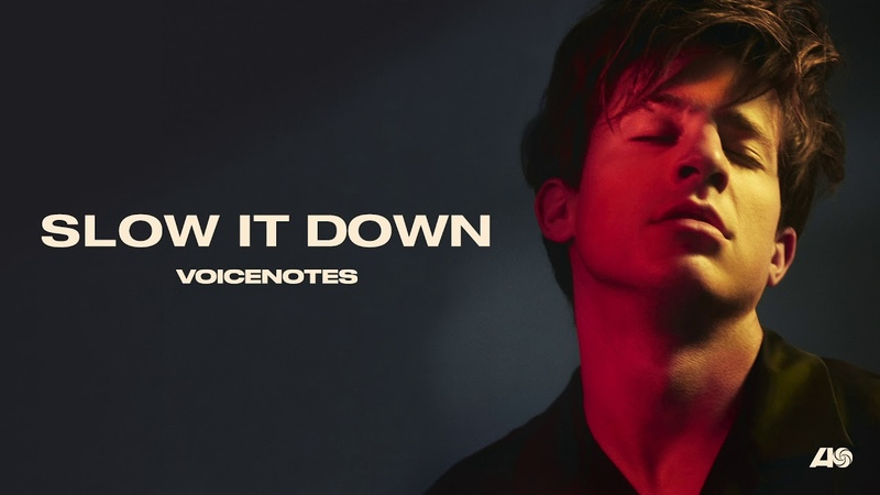 Charlie Puth Slow It Down Official Audio