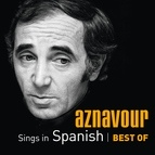 Charles Aznavour альбом Aznavour Sings In Spanish - Best Of