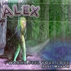 ALEX альбом I Wanna Feel Your Love (Feat Marwa)