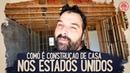 OS ESTÁGIOS DE CONSTRUÇÃO DE CASA NOS ESTADOS UNIDOS