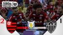 Flamengo 2 x 1 Atlético-MG - Gols Melhores Momentos COMPLETO - Brasileirão Série A 2018