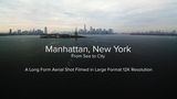 Manhattan, New York - Sea To City - Filmed in 12K
