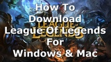 How To Download League Of Legends For Pc Windows And Mac