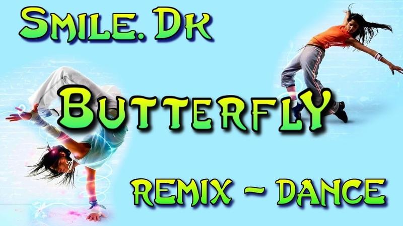 SMiLE.dk - Butterfly. Remix. Dance