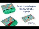 Cómo hacer una funda o estuche para Tablet, Kindle o Laptop / Clutch, de una manera muy sencilla