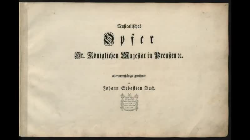 1079a J. S. Bach - Musikalisches Opfer - Ricercar a 3 Regis issu cantio et reliqua canonica arte resoluta BWV 1079 Iain Simcock