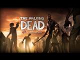 The Walking Dead/ Прохождение №3/ Болезненная серия