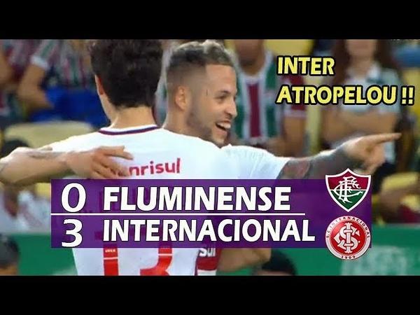 Fluminense 0 x 3 Internacional - Melhores Momentos (HD) - Brasileirão 2018
