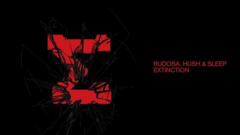 Rudosa, Hush Sleep - Extinction