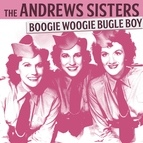The Andrews Sisters альбом The Andrews Sisters - Boogie Woogie Bugle Boy