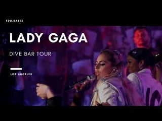 Lady Gaga | Dive Bar Tour | Los Angeles | DTS-HD 5.1 |