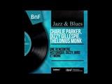 Dizzy Gillespie, Charlie Parker, Thelonious Monk - Une rencontre historique (full album)
