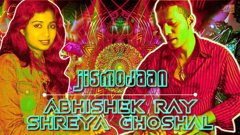 Shreya Ghoshal | Abhishek Ray | Jismojaan | Official Video | Latest |Dance |Bollywood |Non-Film |EDM