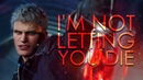 Devil May Cry 5 - I'M NOT LETTING YOU DIE