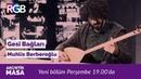 Bozlak Açışı ile Gesi Bağları'na, muhteşem Muhlis Berberoğlu yorumu Burakhan Nur | akustikmasa