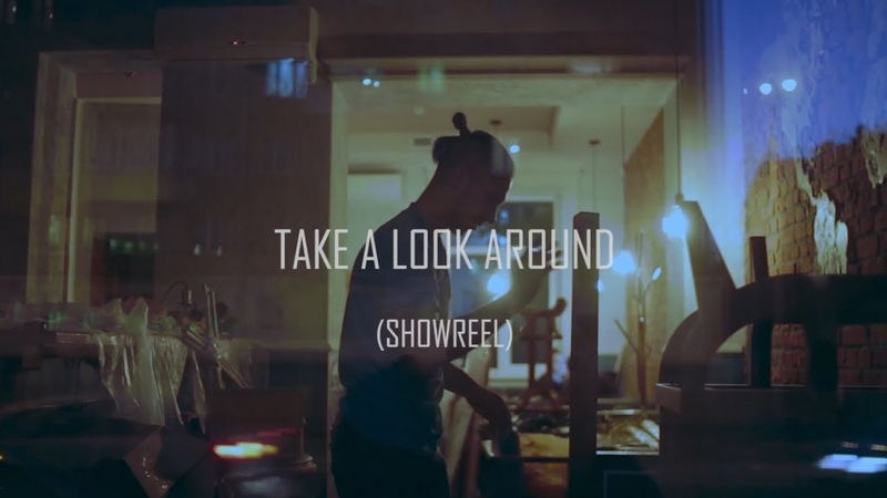 Take A Look Around (showreel)