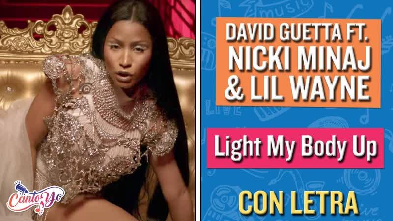 David Guetta Feat. Nicki Minaj Lil Wayne - «Light My Body Up» (2017)