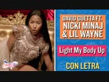 David Guetta Feat. Nicki Minaj &amp Lil Wayne - Light My Body Up (2017)