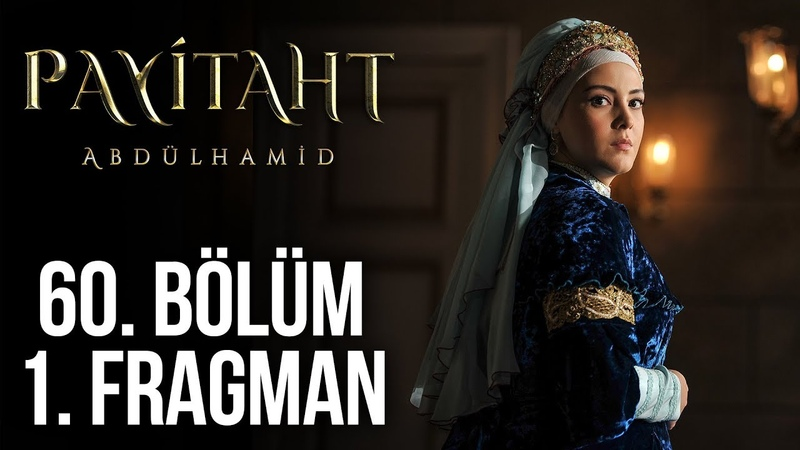 Payitaht Abdülhamid 60. Bölüm 1. Tanıtım (Her Cuma 2000de!)