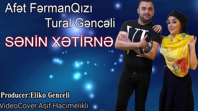 Afet FermanQizi Tural Genceli - Senin Xetrine 2019