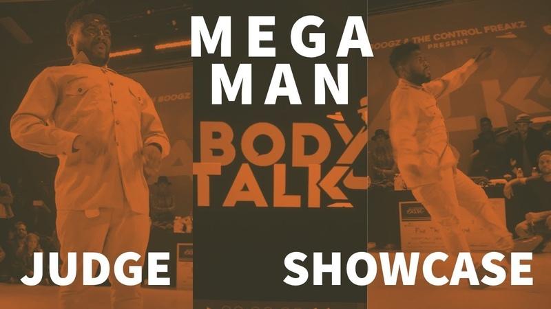 MEGAMAN BODY TALK 2019 JUDGE SHOWCASE | Danceproject.info