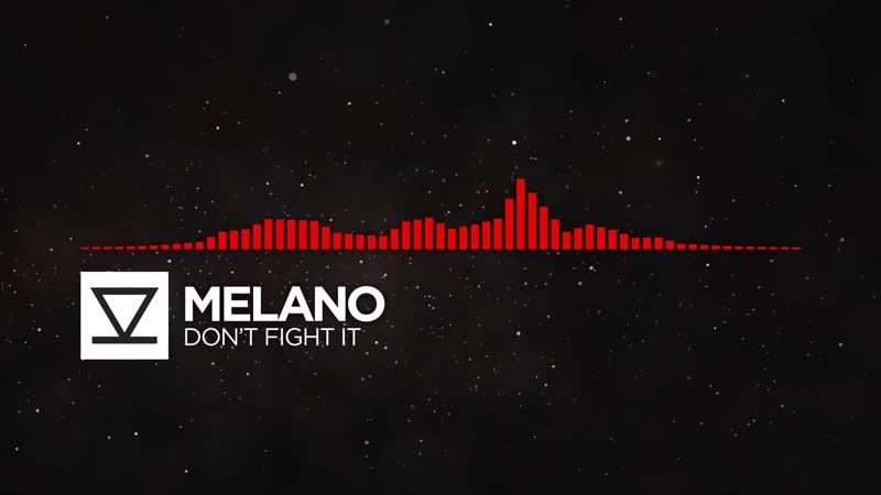 [DnB] - Melano - Dont Fight It