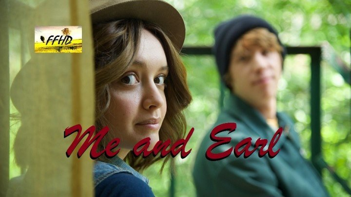 Я Эрл и умирающая девушка Me and Earl and the Dying Girl 2015