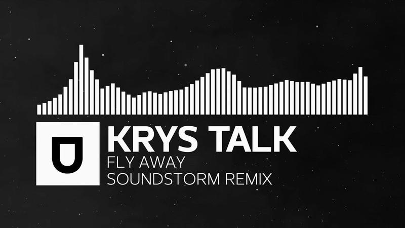 [Drum Bass] - Krys Talk - Fly Away (Soundstorm Remix) [Free Download]