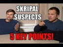 Skripal Suspects 5 Key Points