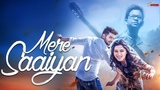 MERE SAIYAAN (Official Song) Shahid Mallya | Kanika Mann | Shourya | Latest Love Songs 2018