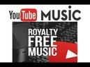 Youtube Free Music Youtube No copyright Youtube Royalty Free Music