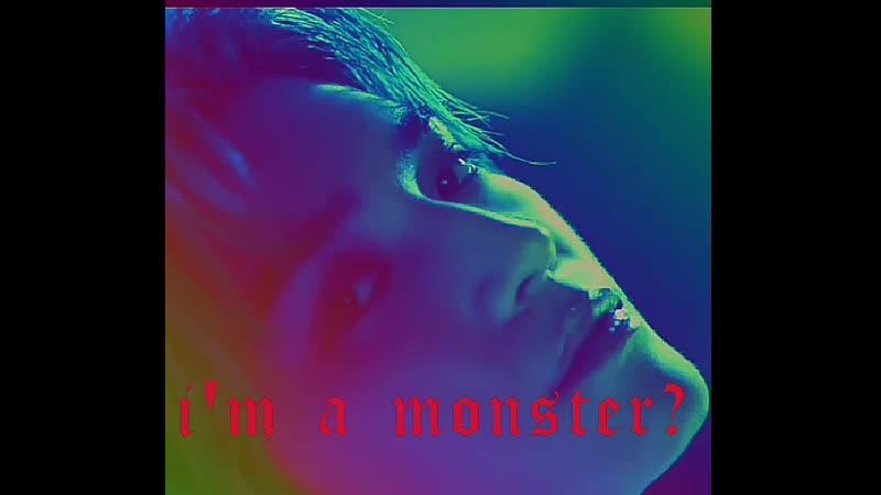 i'm  a  monster?